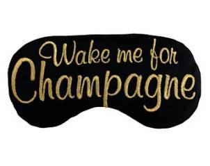 wake me for champagne